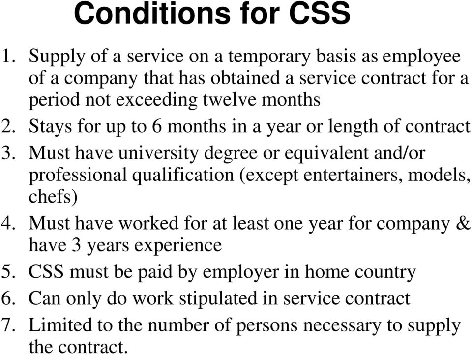 Stays for up to 6 months in a year or length of contract 3.