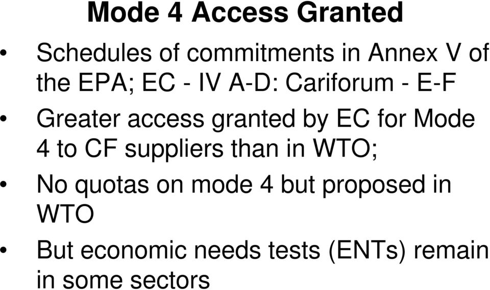 for Mode 4 to CF suppliers than in WTO; No quotas on mode 4 but