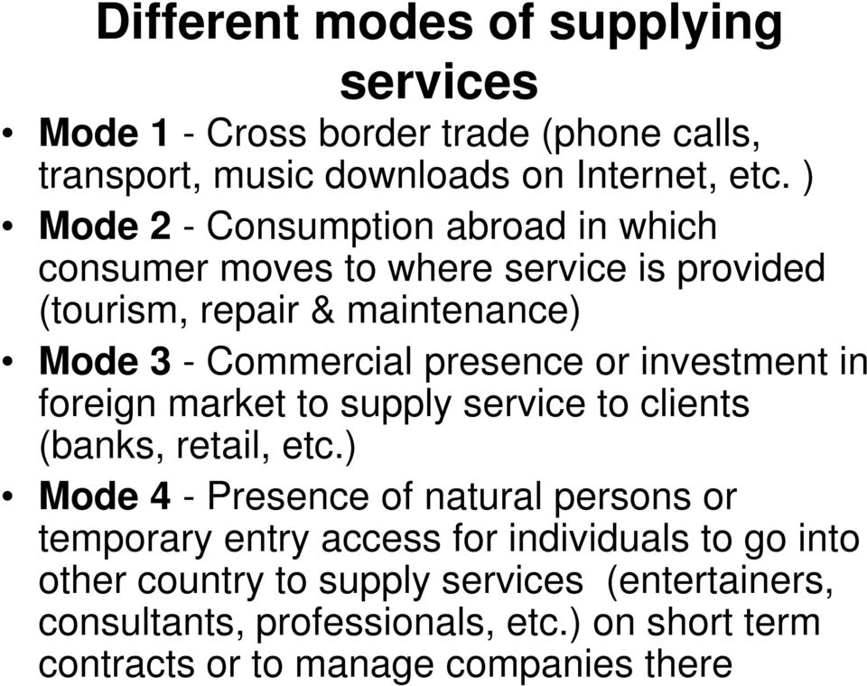 or investment in foreign market to supply service to clients (banks, retail, etc.