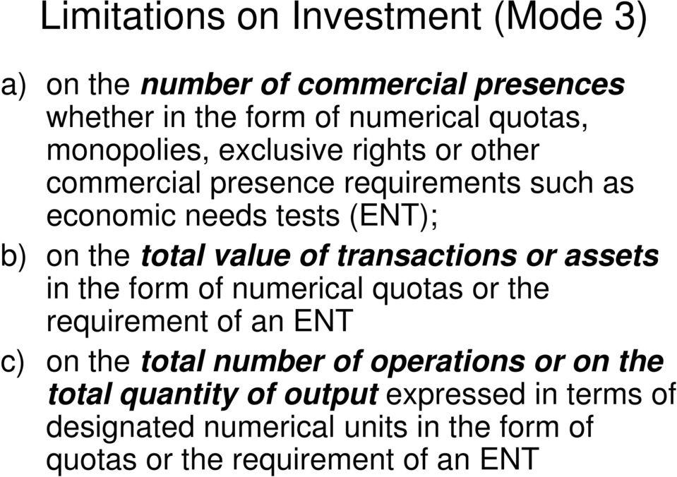 value of transactions or assets in the form of numerical quotas or the requirement of an ENT c) on the total number of