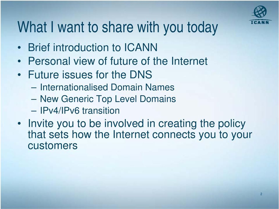 Names New Generic Top Level Domains IPv4/IPv6 transition Invite you to be