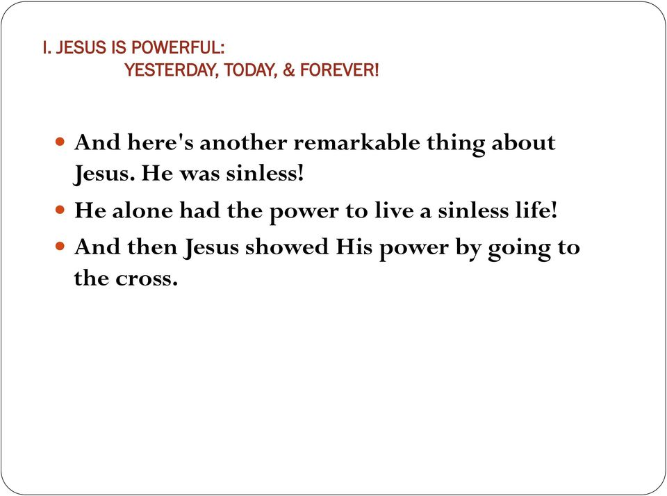 He alone had the power to live a sinless life!