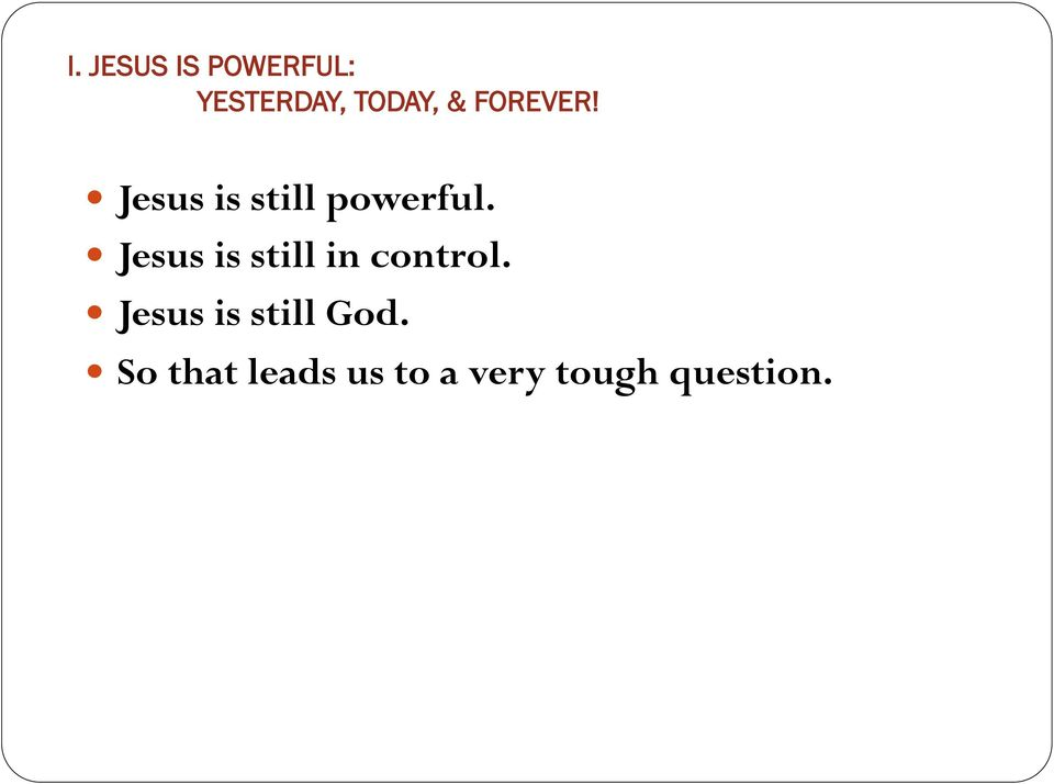 Jesus is still in control.