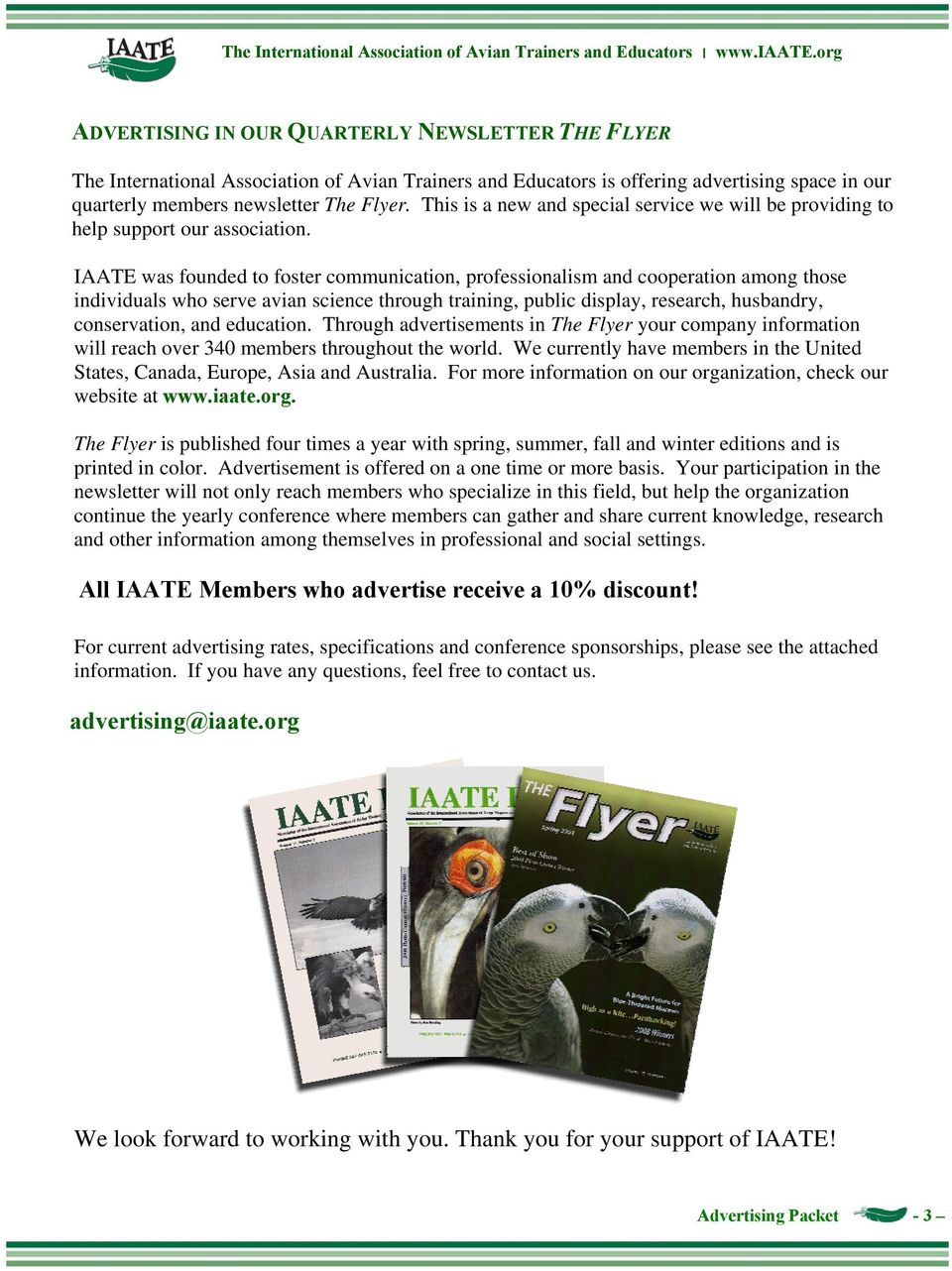IAATE was founded to foster communication, professionalism and cooperation among those individuals who serve avian science through training, public display, research, husbandry, conservation, and