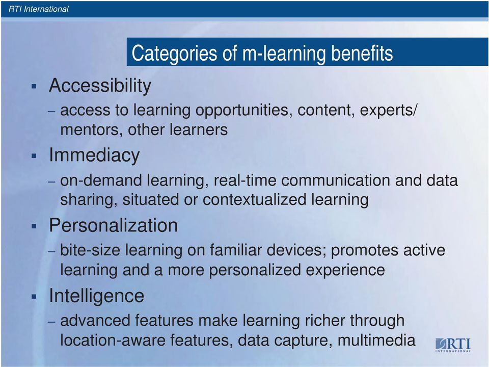 learning Personalization bite-size learning on familiar devices; promotes active learning and a more personalized