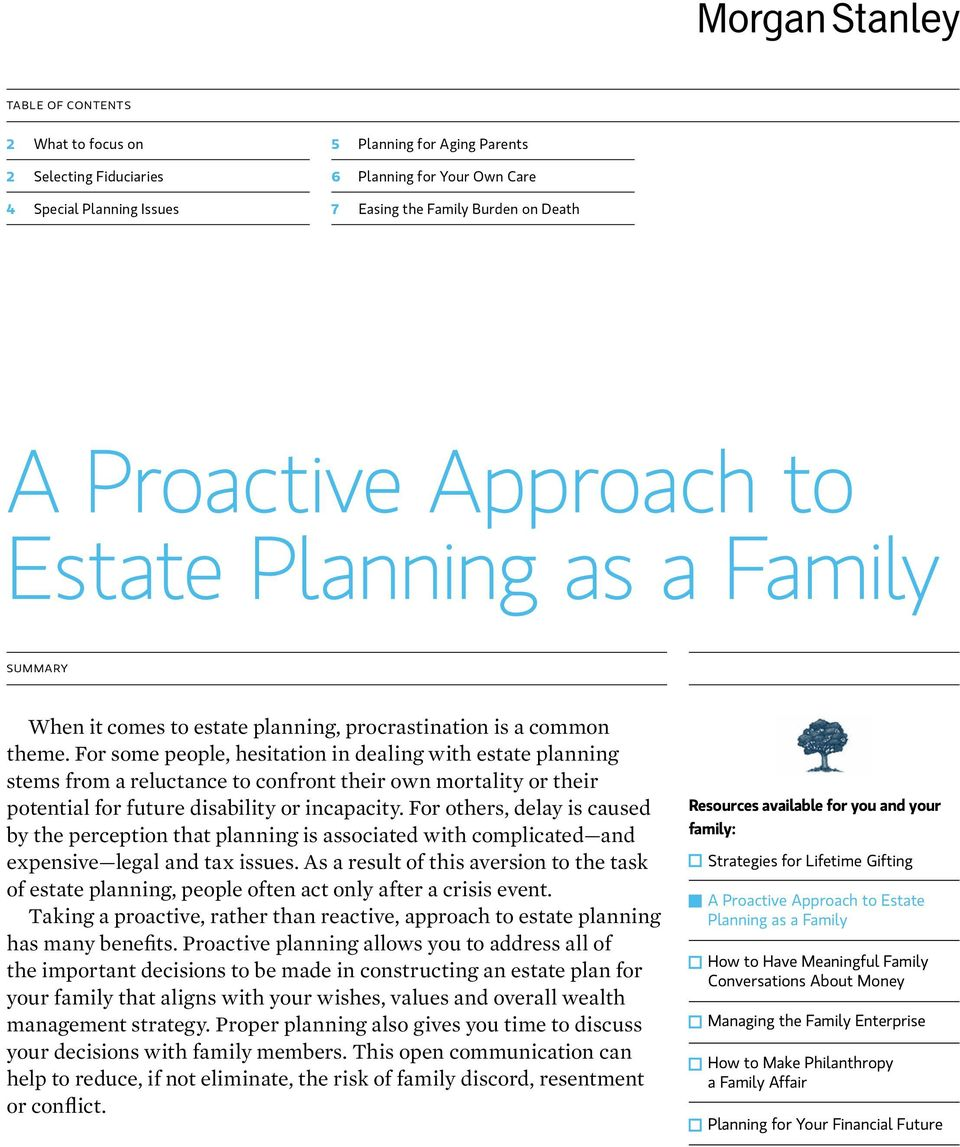 For some people, hesitation in dealing with estate planning stems from a reluctance to confront their own mortality or their potential for future disability or incapacity.