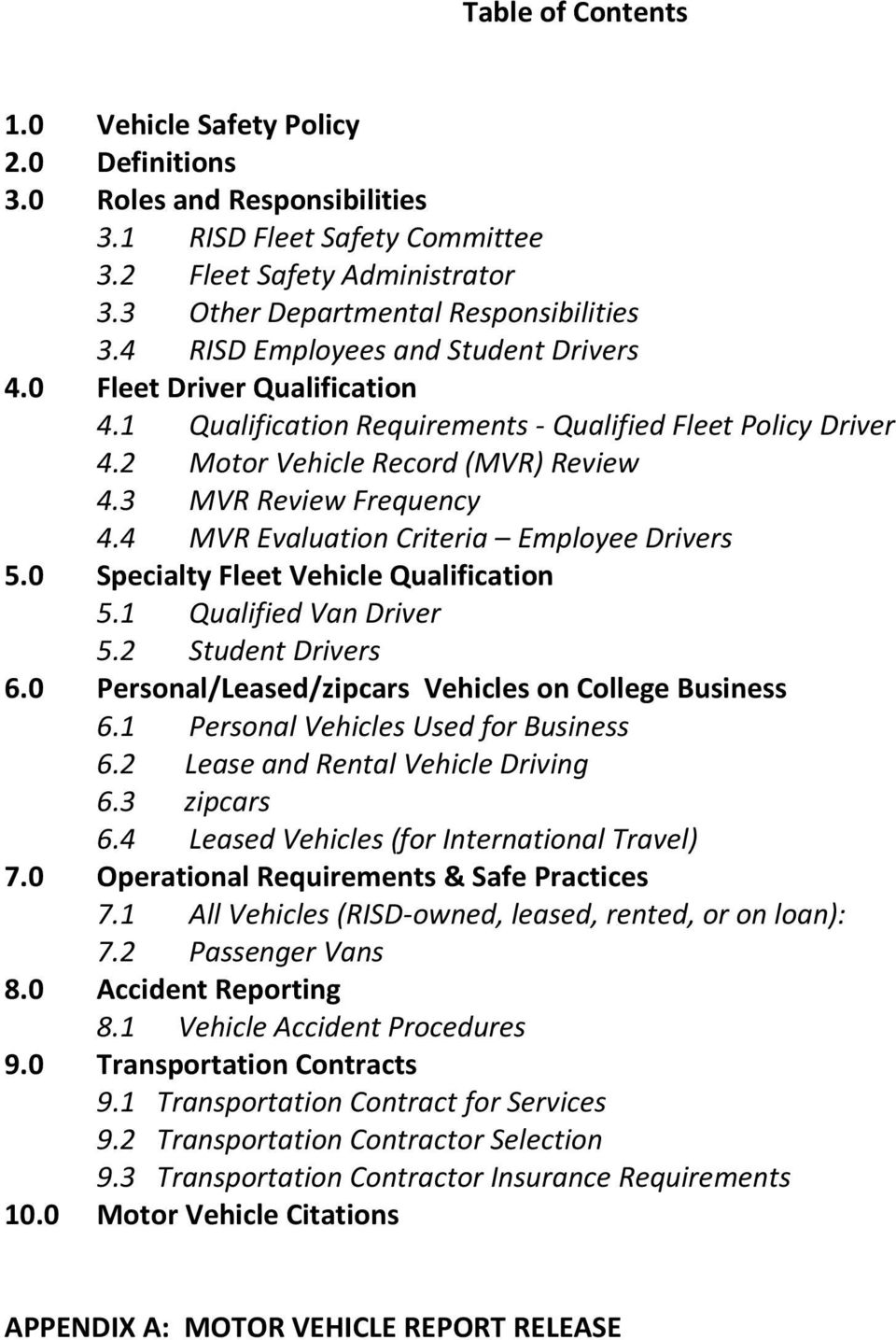 4 MVR Evaluation Criteria Employee Drivers 5.0 Specialty Fleet Vehicle Qualification 5.1 Qualified Van Driver 5.2 Student Drivers 6.0 Personal/Leased/zipcars Vehicles on College Business 6.