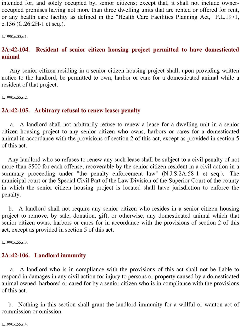 Resident of senior citizen housing project permitted to have domesticated animal Any senior citizen residing in a senior citizen housing project shall, upon providing written notice to the landlord,