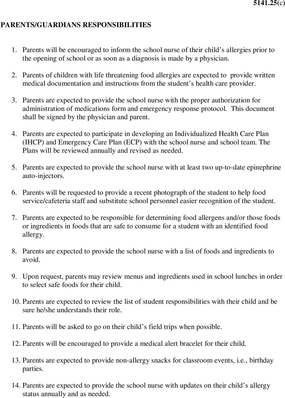 Parents of children with life threatening food allergies are expected to provide written medical documentation and instructions from the student s health care provider. 3.