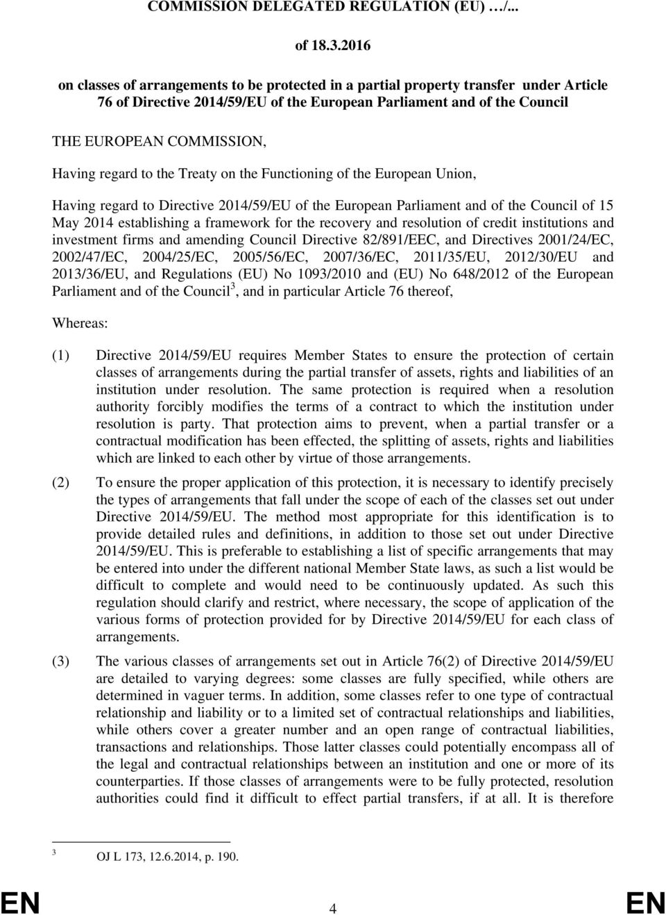 regard to the Treaty on the Functioning of the European Union, Having regard to Directive 2014/59/EU of the European Parliament and of the Council of 15 May 2014 establishing a framework for the