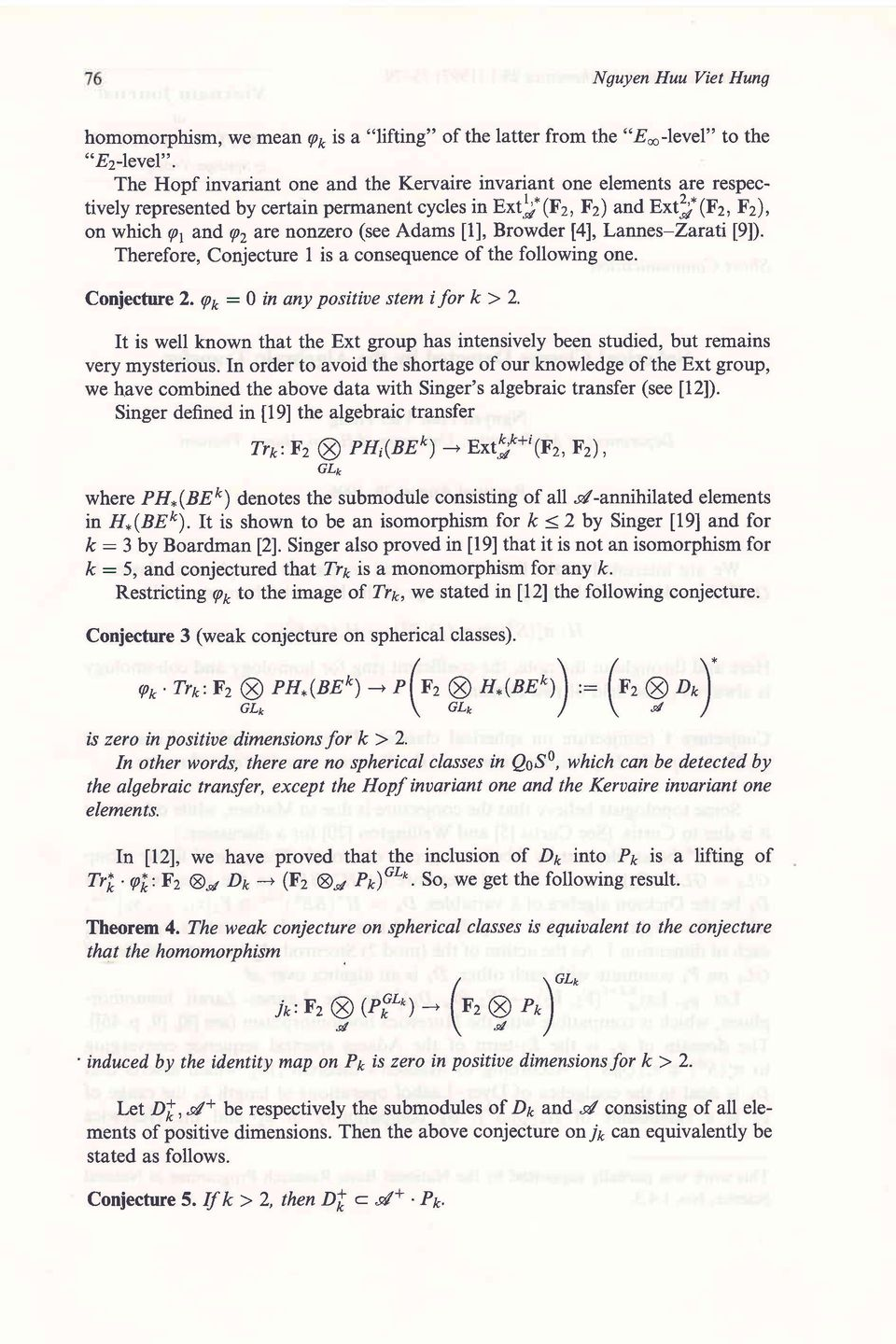 [1], Browder [4], Lannes-Zaratil9l). Therefore, Conjecture I is a consequence of the following one. Coniecture 2. et :0 in any positiue stem i for k > 2.