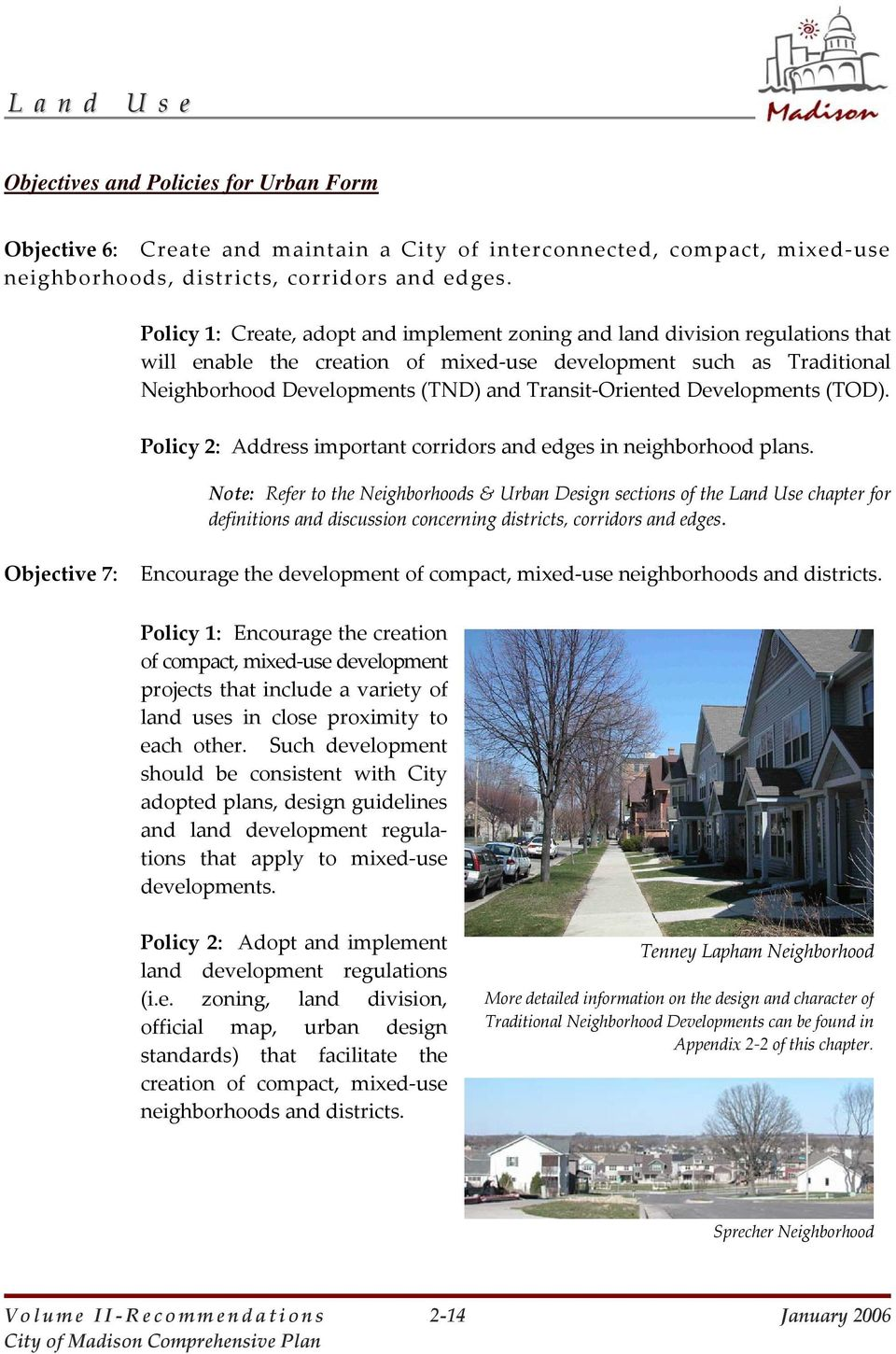 Oriented Developments (TOD). Policy 2: Address important corridors and edges in neighborhood plans.