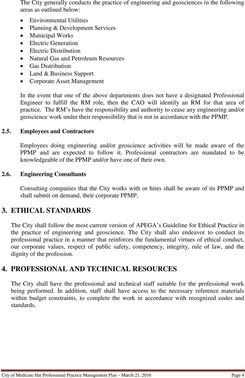 designated Professional Engineer to fulfill the RM role, then the CAO will identify an RM for that area of practice.