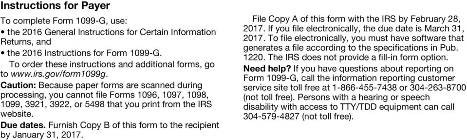 Furnish Copy B of this form to the recipient by January 31, 2017. File Copy A of this form with the IRS by February 28, 2017. If you file electronically, the due date is March 31, 2017.