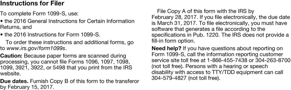 Furnish Copy B of this form to the transferor by February 15, 2017. File Copy A of this form with the IRS by February 28, 2017. If you file electronically, the due date is March 31, 2017.