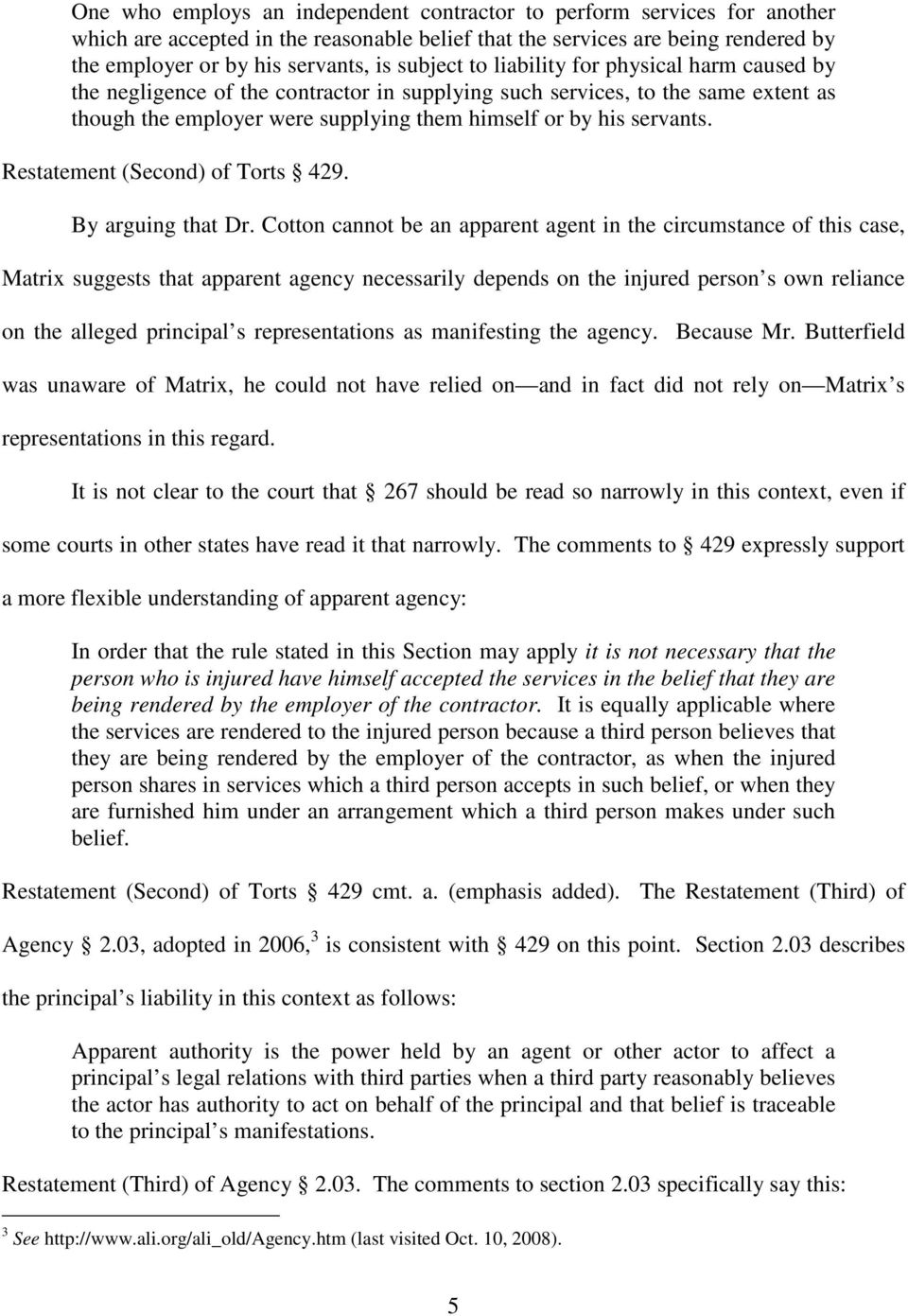 Restatement (Second) of Torts 429. By arguing that Dr.