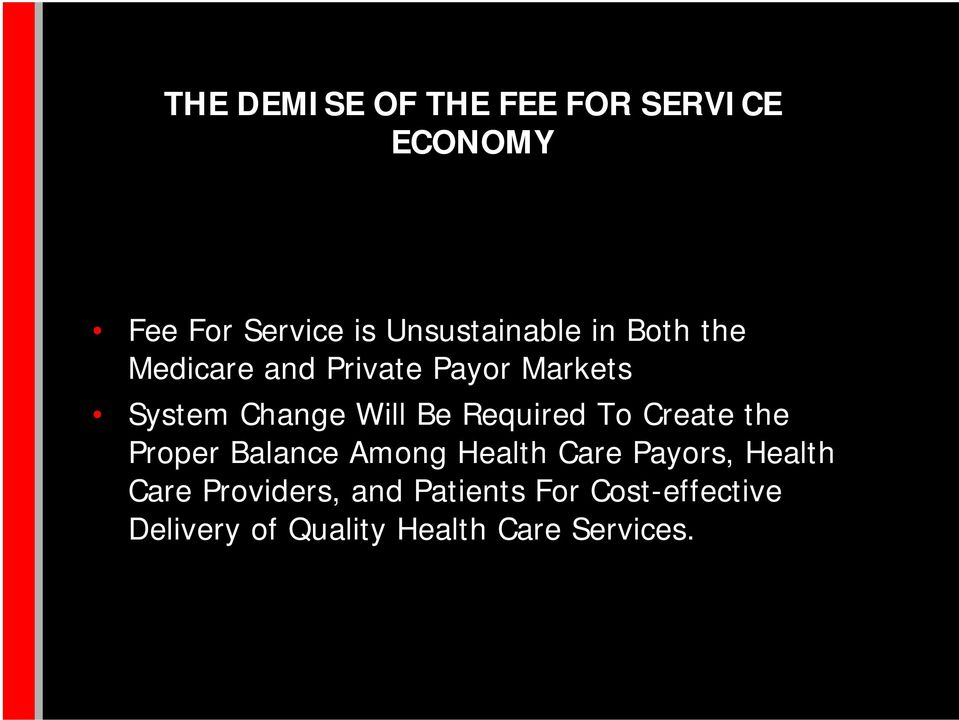Required To Create the Proper Balance Among Health Care Payors, Health Care