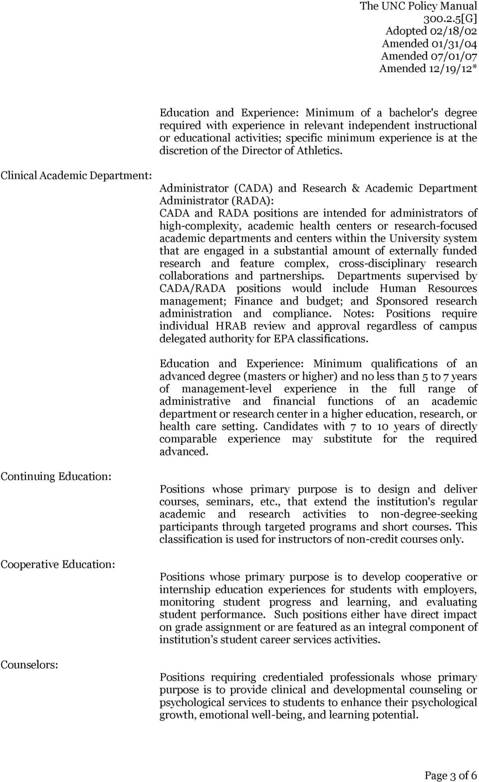 Clinical Academic Department: Administrator (CADA) and Research & Academic Department Administrator (RADA): CADA and RADA positions are intended for administrators of high-complexity, academic health