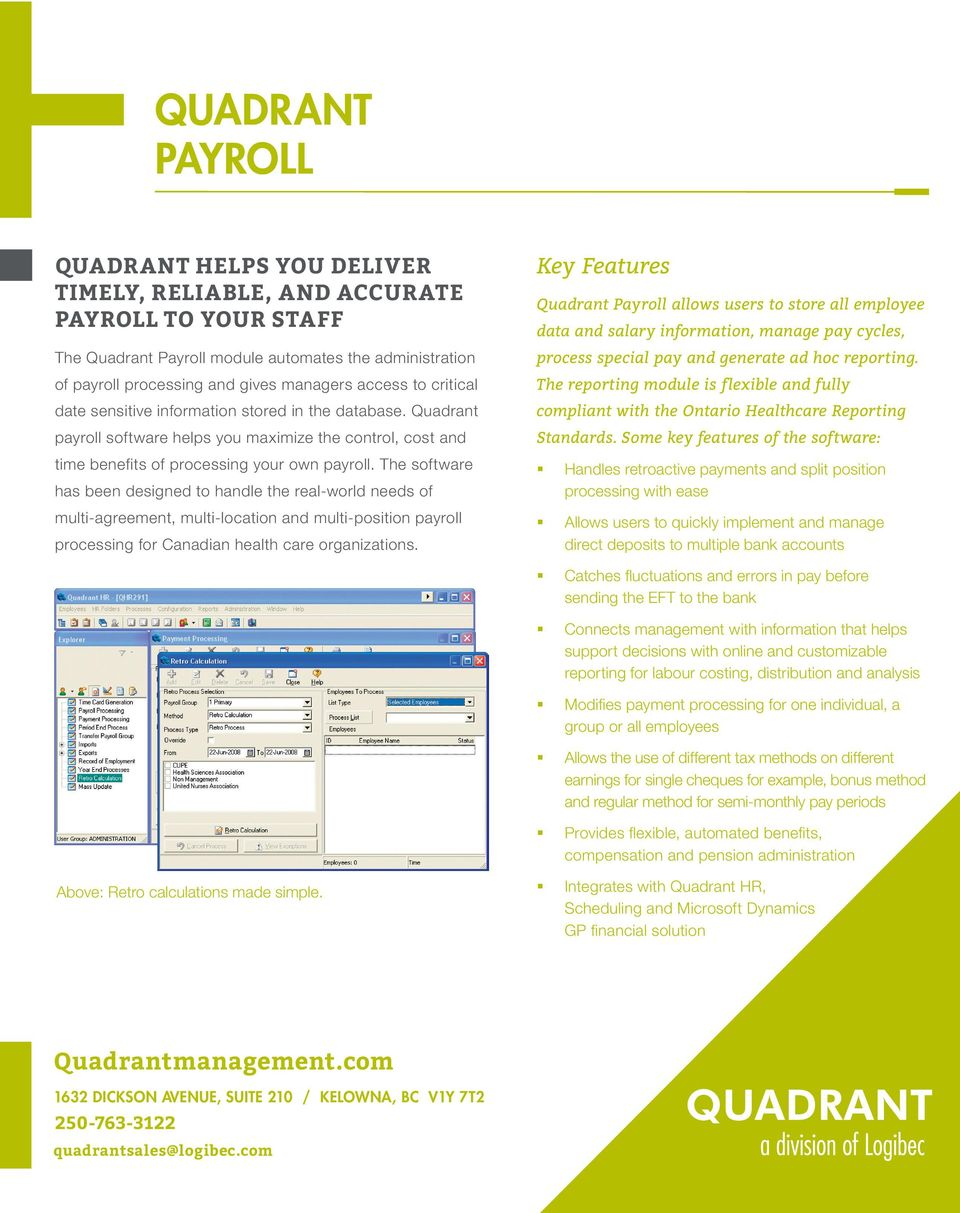 The software has been designed to handle the real-world needs of multi-agreement, multi-location and multi-position payroll processing for Canadian health care organizations.