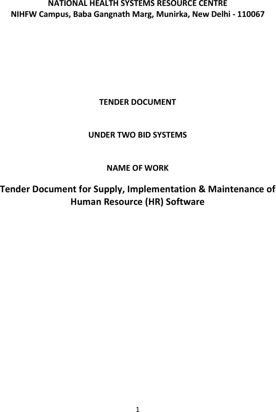 UNDER TWO BID SYSTEMS NAME OF WORK Tender Document for