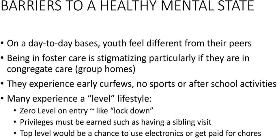 sports or after school activities Many experience a level lifestyle: Zero Level on entry ~ like lock down