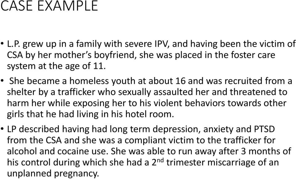 behaviors towards other girls that he had living in his hotel room.