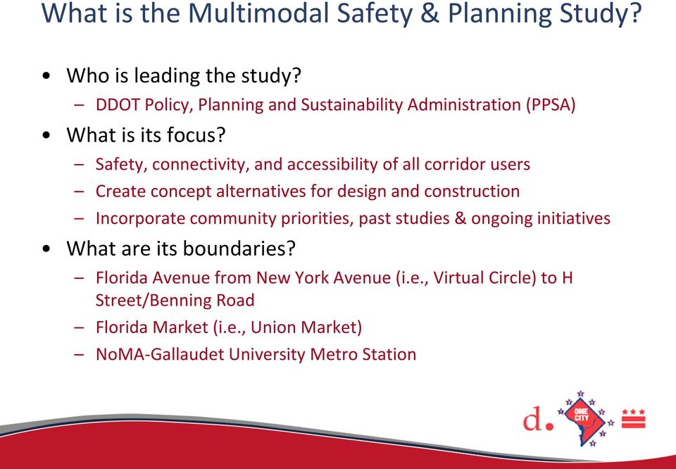 Safety, connectivity, and accessibility of all corridor users Create concept alternatives for design and construction Incorporate