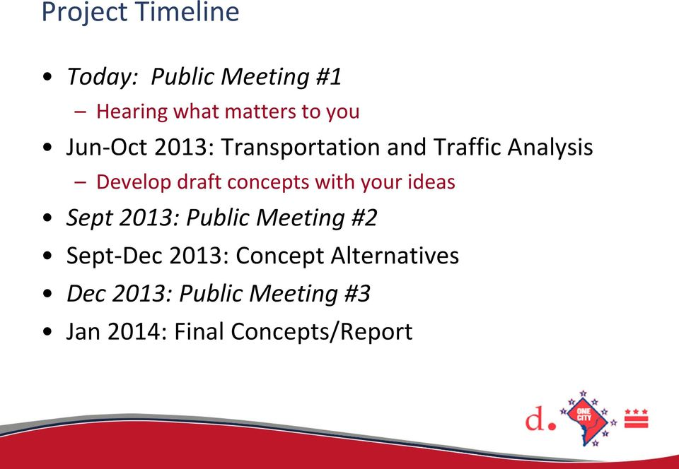 concepts with your ideas Sept 2013: Public Meeting #2 Sept-Dec 2013: