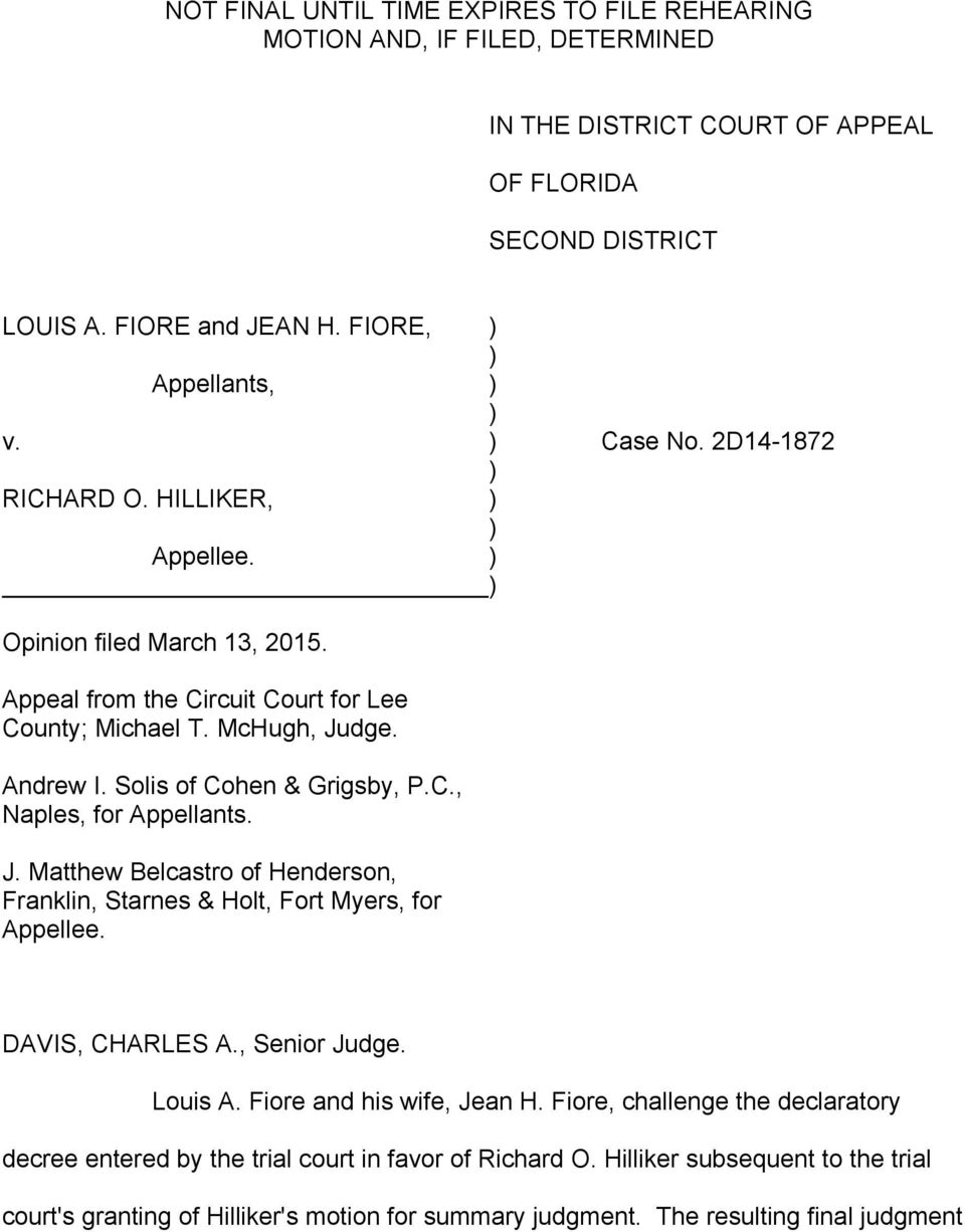 J. Matthew Belcastro of Henderson, Franklin, Starnes & Holt, Fort Myers, for Appellee. DAVIS, CHARLES A., Senior Judge. Louis A. Fiore and his wife, Jean H.