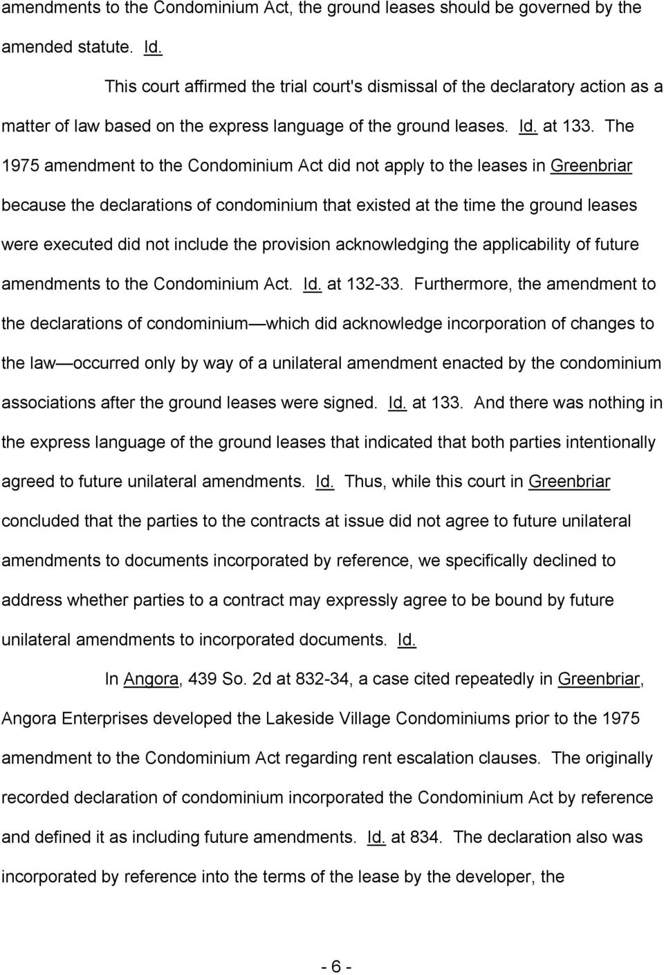 The 1975 amendment to the Condominium Act did not apply to the leases in Greenbriar because the declarations of condominium that existed at the time the ground leases were executed did not include