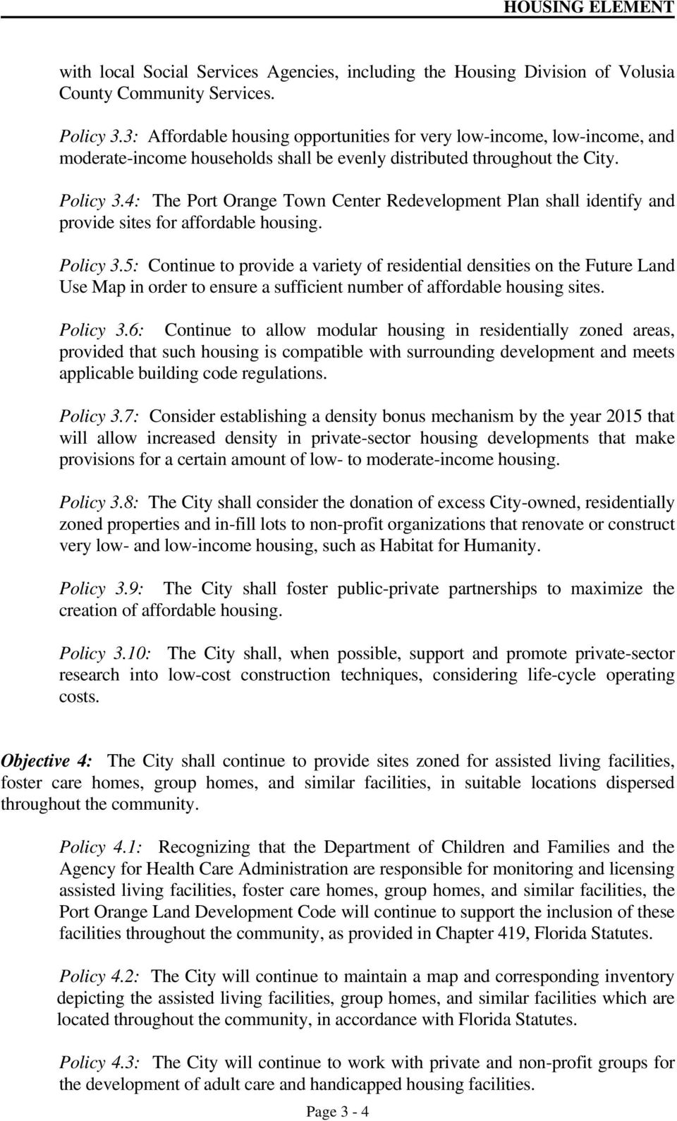 4: The Port Orange Town Center Redevelopment Plan shall identify and provide sites for affordable housing. Policy 3.