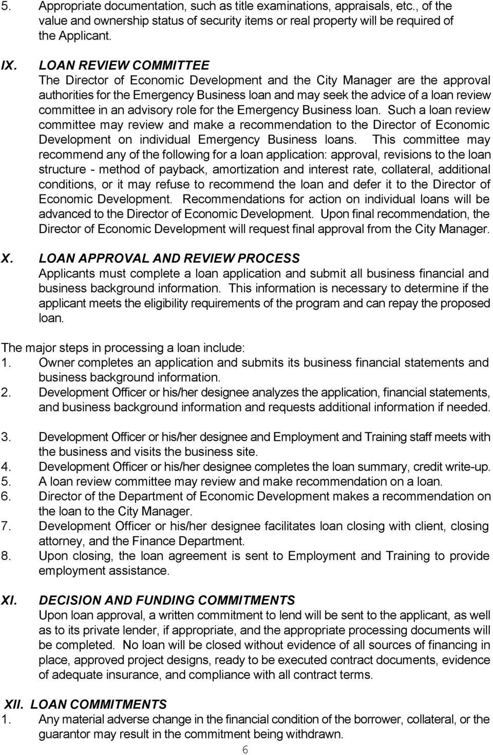 advisory role for the Emergency Business loan. Such a loan review committee may review and make a recommendation to the Director of Economic Development on individual Emergency Business loans.