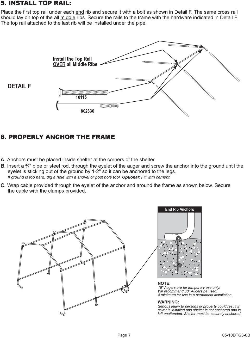 Properly Anchor the Frame A. Anchors must be placed inside shelter at the corners of the shelter. B.