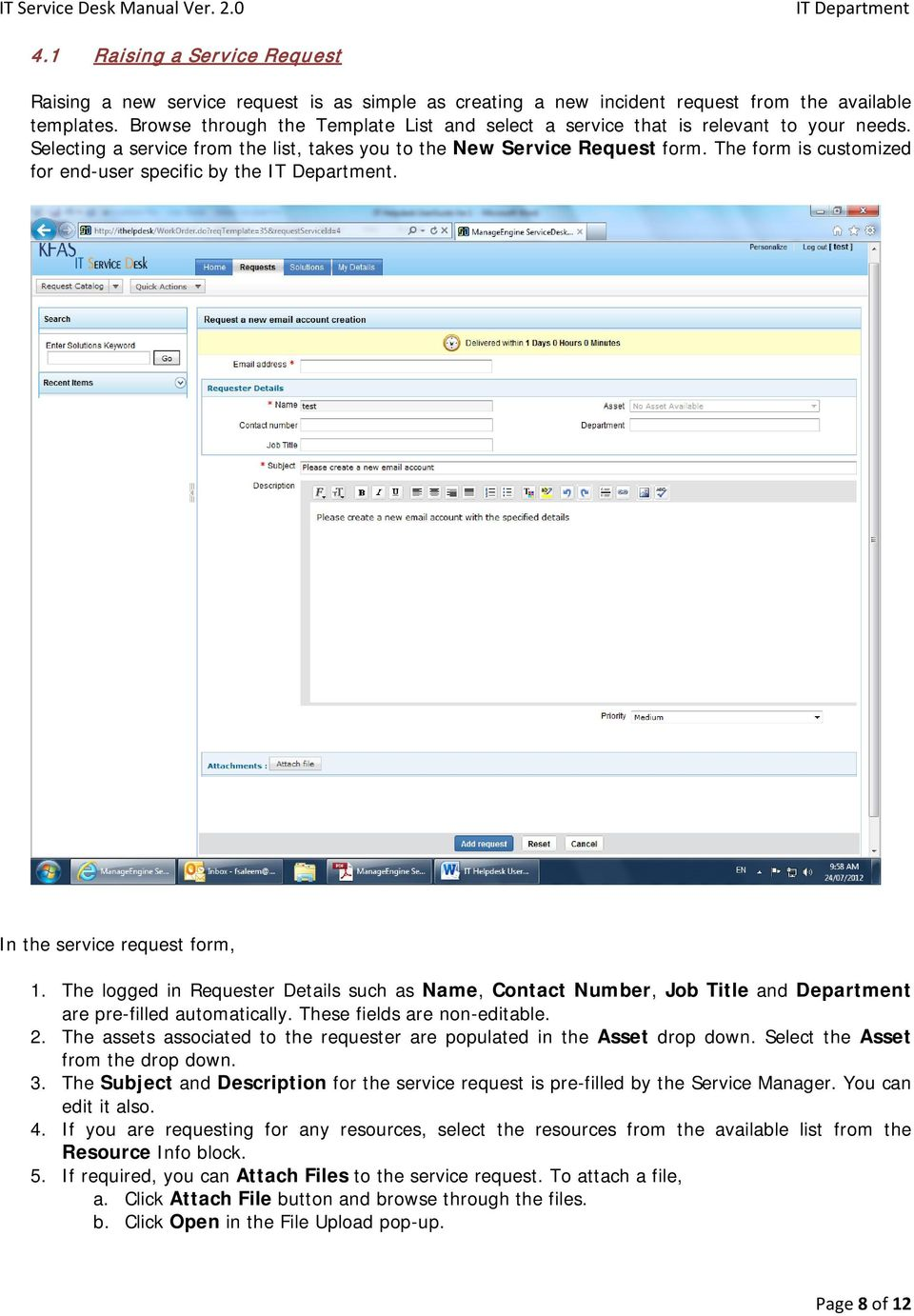 The form is customized for end-user specific by the. In the service request form, 1.