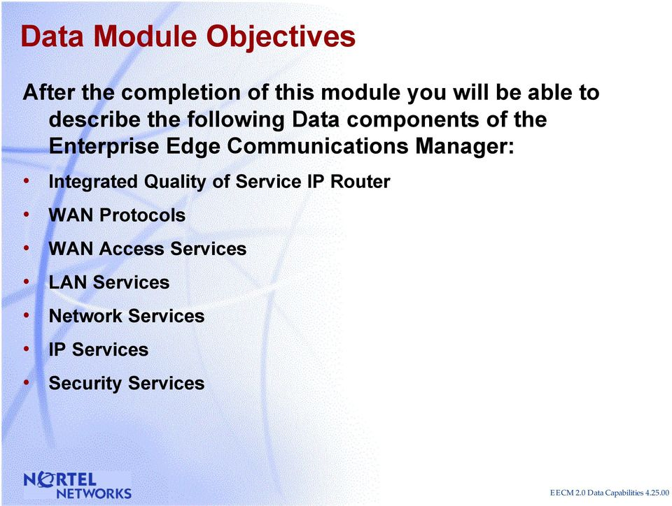 Manager: Integrated Quality of Service IP Router WAN Protocols WAN Access Services