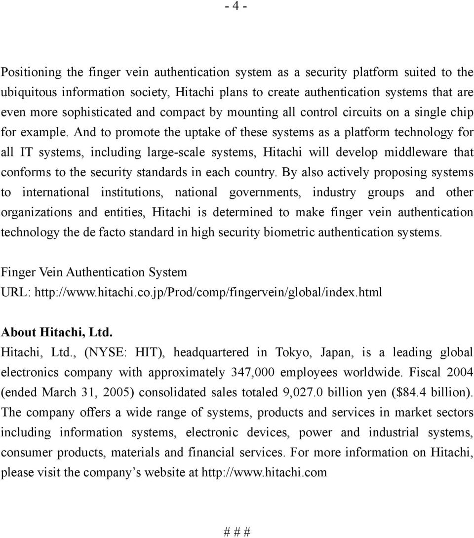 And to promote the uptake of these systems as a platform technology for all IT systems, including large-scale systems, Hitachi will develop middleware that conforms to the security standards in each