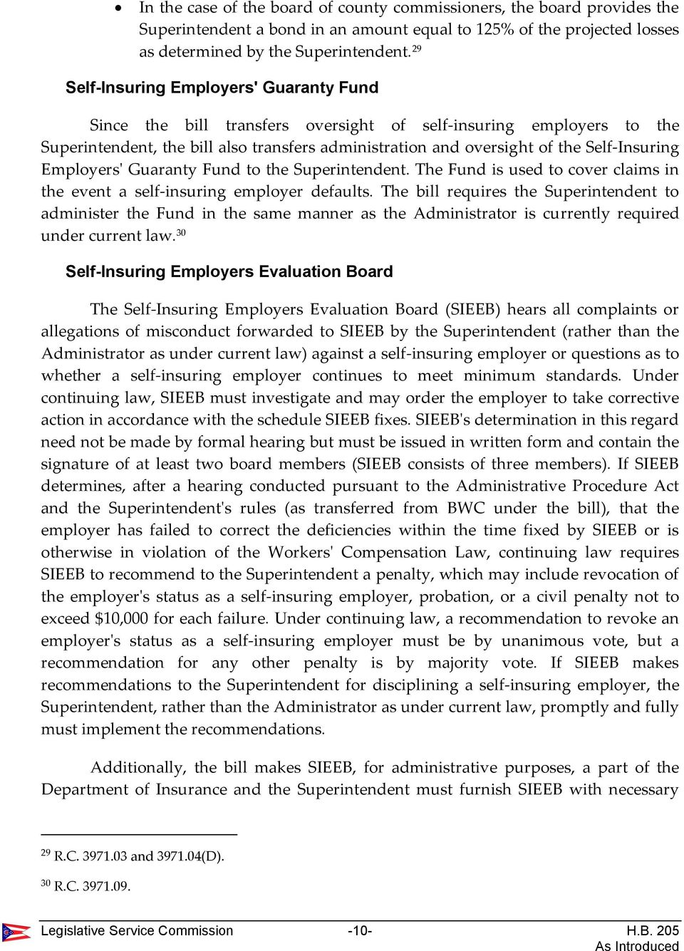 Self-Insuring Employers' Guaranty Fund to the Superintendent. The Fund is used to cover claims in the event a self-insuring employer defaults.