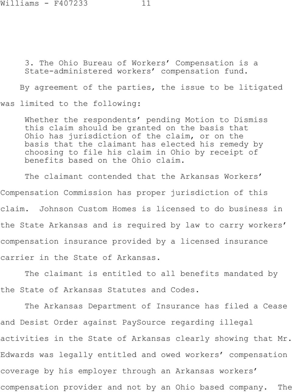 jurisdiction of the claim, or on the basis that the claimant has elected his remedy by choosing to file his claim in Ohio by receipt of benefits based on the Ohio claim.
