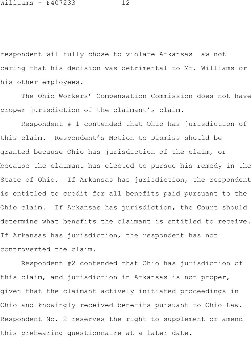 Respondent s Motion to Dismiss should be granted because Ohio has jurisdiction of the claim, or because the claimant has elected to pursue his remedy in the State of Ohio.