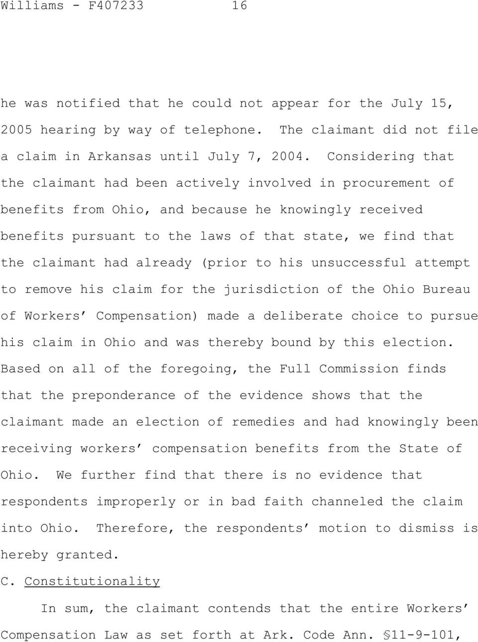 had already (prior to his unsuccessful attempt to remove his claim for the jurisdiction of the Ohio Bureau of Workers Compensation) made a deliberate choice to pursue his claim in Ohio and was