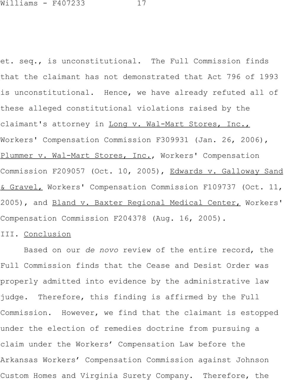 26, 2006), Plummer v. Wal-Mart Stores, Inc., Workers' Compensation Commission F209057 (Oct. 10, 2005), Edwards v. Galloway Sand & Gravel, Workers' Compensation Commission F109737 (Oct.
