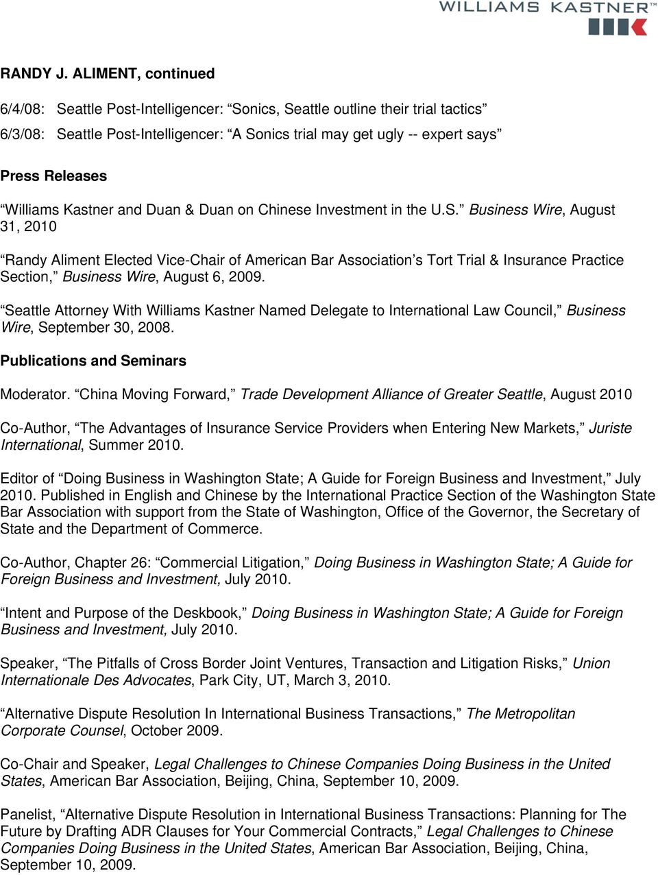 Business Wire, August 31, 2010 Randy Aliment Elected Vice-Chair of American Bar Association s Tort Trial & Insurance Practice Section, Business Wire, August 6, 2009.