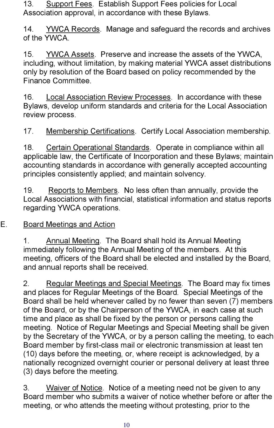 Preserve and increase the assets of the YWCA, including, without limitation, by making material YWCA asset distributions only by resolution of the Board based on policy recommended by the Finance