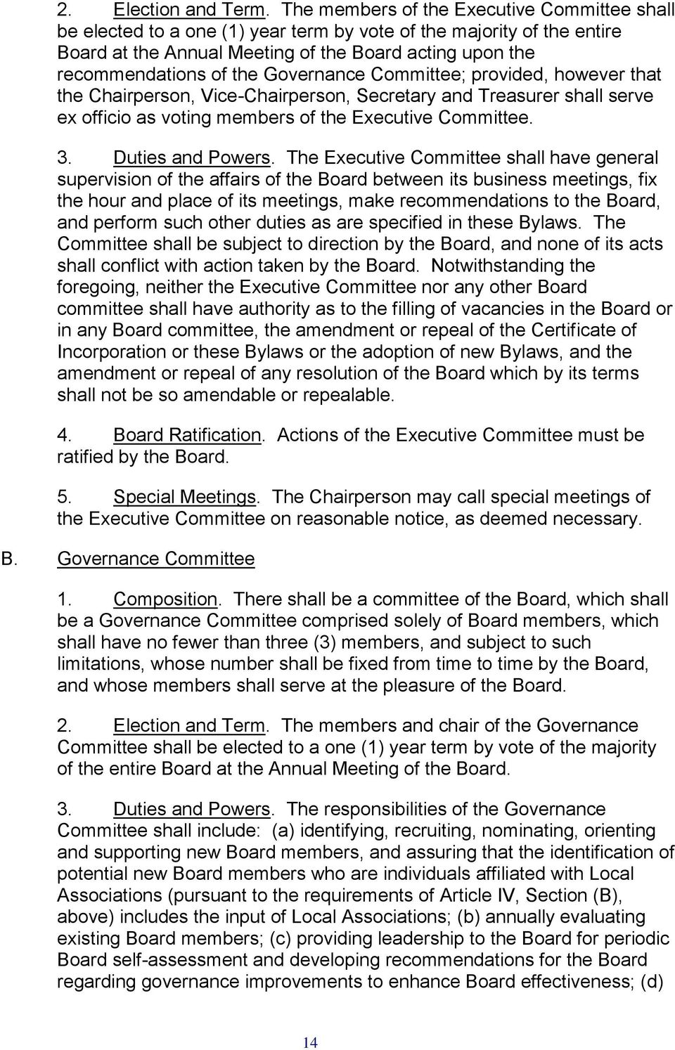 Governance Committee; provided, however that the Chairperson, Vice-Chairperson, Secretary and Treasurer shall serve ex officio as voting members of the Executive Committee. 3. Duties and Powers.