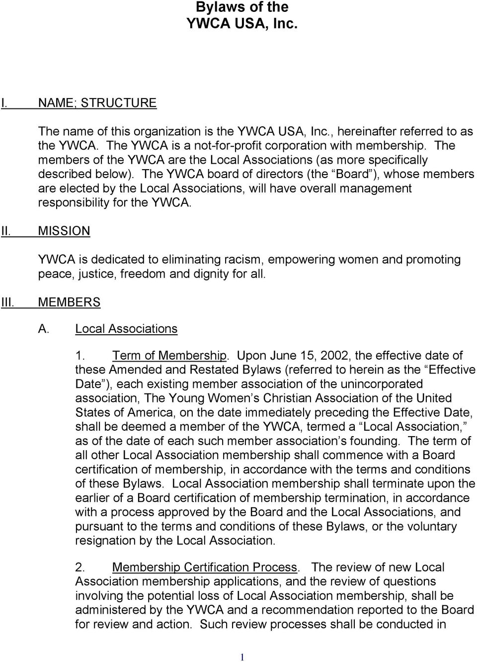 The YWCA board of directors (the Board ), whose members are elected by the Local Associations, will have overall management responsibility for the YWCA. II.