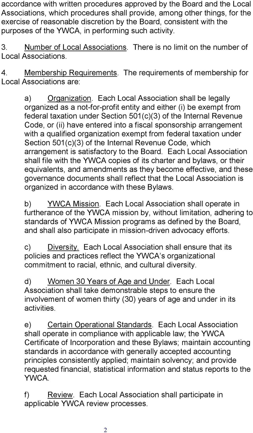The requirements of membership for Local Associations are: a) Organization.