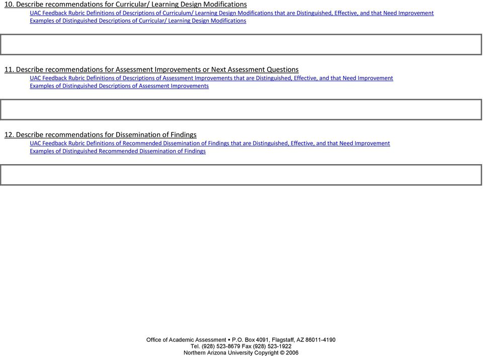 Describe recommendations for Assessment Improvements or Next Assessment Questions UAC Feedback Rubric Definitions of Descriptions of Assessment Improvements that are Distinguished, Effective, and
