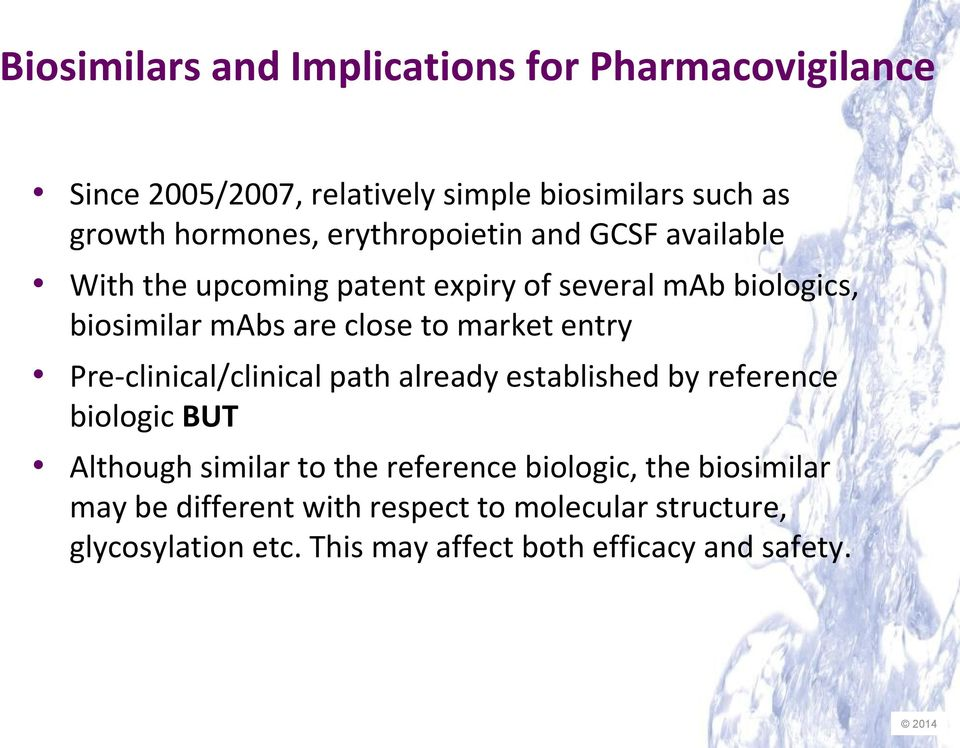 market entry Pre-clinical/clinical path already established by reference biologic BUT Although similar to the reference