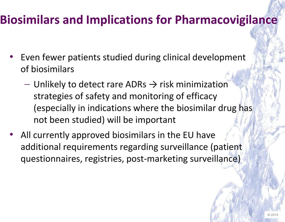 (especially in indications where the biosimilar drug has not been studied) will be important All currently approved