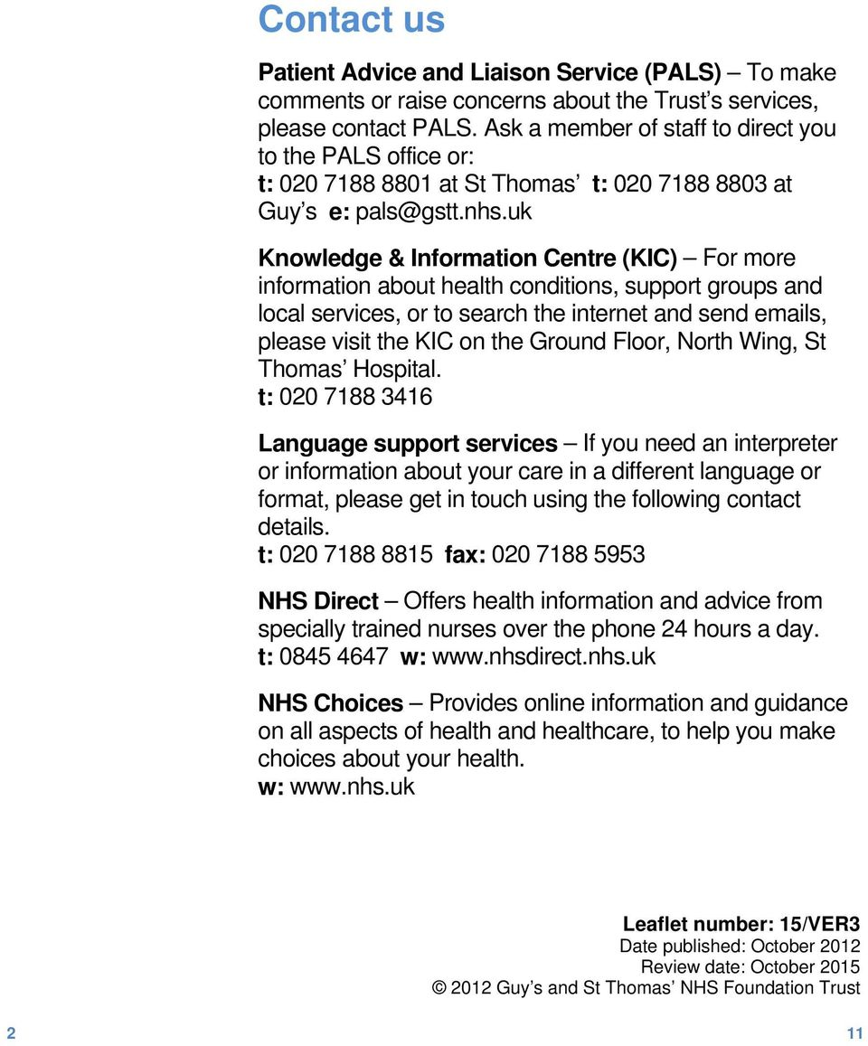 uk Knowledge & Information Centre (KIC) For more information about health conditions, support groups and local services, or to search the internet and send emails, please visit the KIC on the Ground